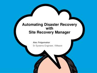 Automating Disaster Recovery with  Site Recovery Manager