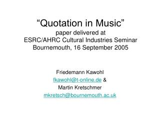 Friedemann Kawohl  fkawohl@t-online.de  & Martin Kretschmer mkretsch@bournemouth.ac.uk
