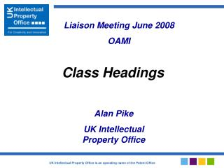 Alan Pike UK Intellectual Property Office