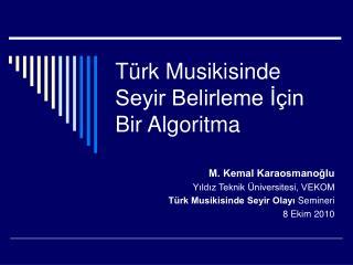 Türk Musikisinde Seyir Belirleme İçin Bir Algoritma