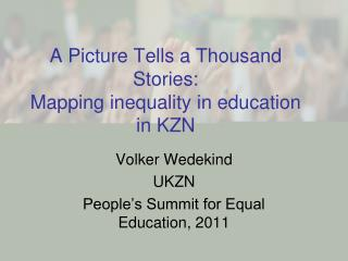 A Picture Tells a Thousand Stories:  Mapping inequality in education in KZN