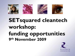 SETsquared cleantech workshop: funding opportunities 9 th  November 2009