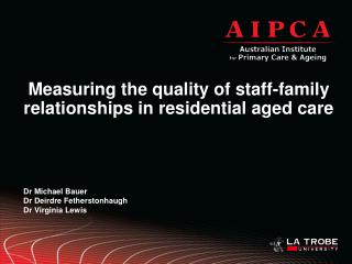 Measuring the quality of staff-family relationships in residential aged care