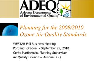 Planning for the 2008/2010 Ozone Air Quality Standards