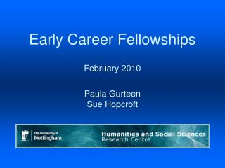 Early Career Fellowships February 2010 Paula Gurteen Sue Hopcroft
