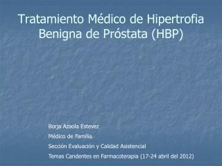 Tratamiento Médico de Hipertrofia Benigna de Próstata (HBP)