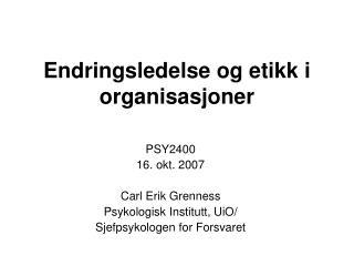 Endringsledelse og etikk i organisasjoner