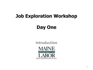 Job Exploration Workshop  Day One