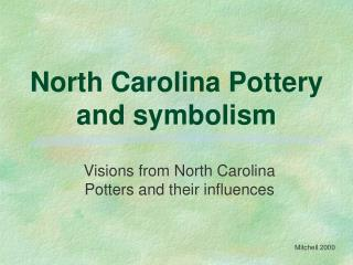 North Carolina Pottery and symbolism