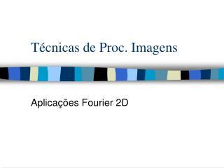Técnicas de Proc. Imagens