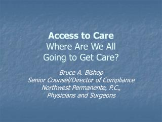 Access to Care Where Are We All  Going to Get Care?