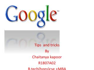 Tips  and tricks By  Chaitanya kapoor R1807A02 B.tech(hons)cse +MBA