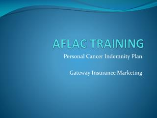 Personal Cancer Indemnity Plan Gateway Insurance Marketing