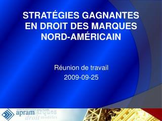 STRAT GIES GAGNANTES EN DROIT DES MARQUES NORD-AM RICAIN