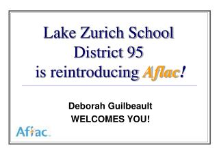 Lake Zurich School District 95  is reintroducing  Aflac !