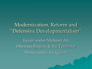 "Modernization, Reform and ""Defensive Developmentalism"""
