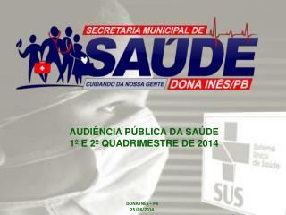 AUDIÊNCIA PÚBLICA DA SAÚDE 1º E 2º QUADRIMESTRE DE 2014