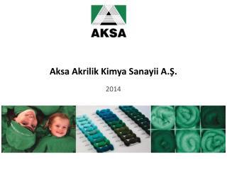 Aksa Akrilik Kimya Sanayii A.Ş.