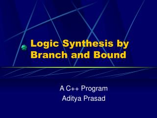 Logic Synthesis by Branch and Bound
