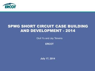SPWG SHORT CIRCUIT CASE BUILDING AND DEVELOPMENT - 2014