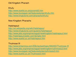 Old Kingdom Pharaoh Khufu  eyelid.co.uk/pyramid3.htm