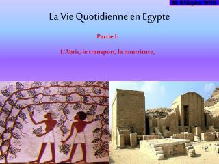 La Vie Quotidienne en Egypte