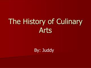 The History of Culinary Arts