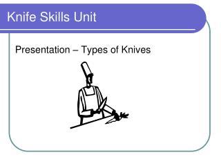 Knife Skills Unit