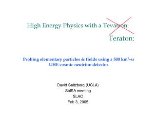 High Energy Physics with a Tevatron: