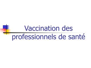 Vaccination des professionnels de santé
