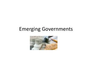 Emerging Governments