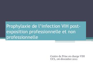 Prophylaxie de l�infection VIH post-exposition professionnelle et non professionnelle
