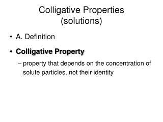 Colligative Properties  (solutions)