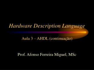 Hardware Description Language Aula 3 – AHDL ( continuação )