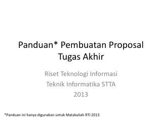 Panduan *  Pembuatan  Proposal  Tugas Akhir