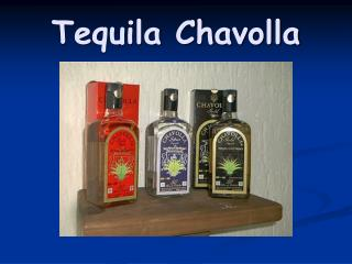 Tequila Chavolla