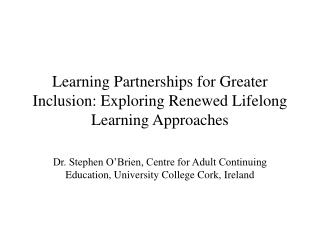 Learning Partnerships for Greater Inclusion: Exploring Renewed Lifelong Learning Approaches