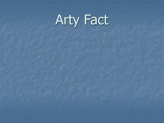 Arty Fact