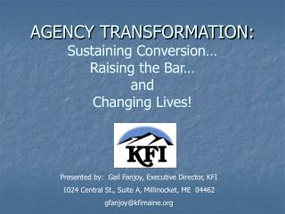 AGENCY TRANSFORMATION: Sustaining Conversion… Raising the Bar… and Changing Lives!