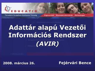 Adattár alapú Vezetői Információs Rendszer (AVIR)