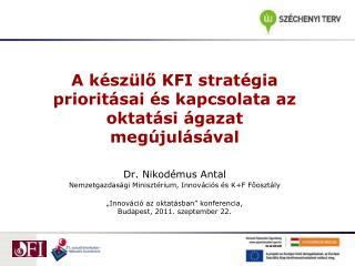 A készülő KFI stratégia prioritásai és kapcsolata az oktatási ágazat megújulásával