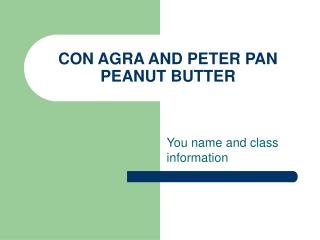 CON AGRA AND PETER PAN PEANUT BUTTER