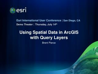 Using Spatial Data in ArcGIS with Query Layers