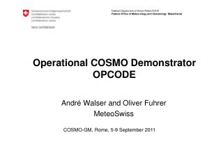 Operational COSMO Demonstrator OPCODE