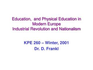Education,  and Physical Education in Modern Europe Industrial Revolution and Nationalism