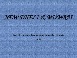 NEW DHELI & MUMBAI