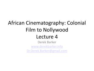 African Cinematography: Colonial Film to Nollywood Lecture  4