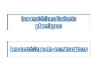 Les mat�riaux isolants phoniques