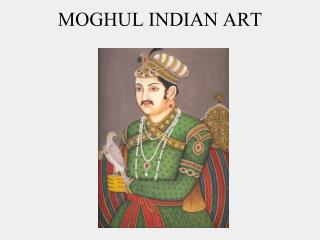 MOGHUL INDIAN ART