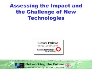 Assessing the Impact and the Challenge of New Technologies